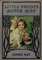 Little Prudy's Sister Susy, Sophie May