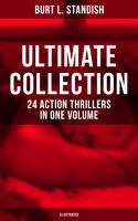 BURT L. STANDISH Ultimate Collection: 24 Action Thrillers in One Volume (Illustrated), Burt L.Standish, Gilbert Patten