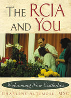 The RCIA and You, Charlene Altemose
