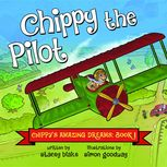 Chippy's Amazing Dreams: Chippy the Pilot, Stacey Blake