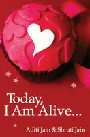 Today, I am Alive, Aditi Jain, Shruti Jain