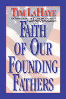 Faith of Our Founding Fathers, Tim LaHaye