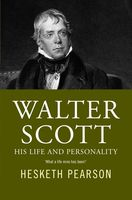 Walter Scott – His Life And Personality, Hesketh Pearson