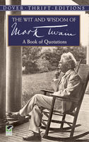 The Wit and Wisdom of Mark Twain, Mark Twain