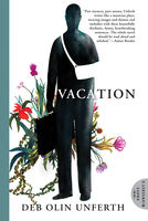 Vacation, Deb Olin Unferth
