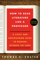 How to Read Literature Like a Professor Revised, Thomas C.Foster